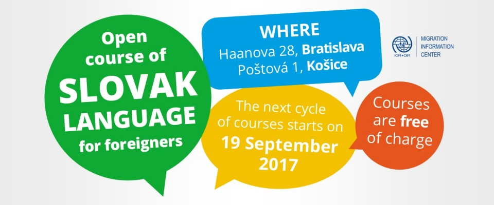 Open Courses of Slovak languageMigration information centre IOM continues in providing free OPEN Courses of Slovak language in Bratislava and Kosice. The next courses start on September 19th 2017.  More