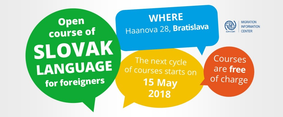 Open Courses of Slovak languageMigration information centre IOM continues in providing free OPEN Courses of Slovak language in Bratislava. The next courses start on May 15th 2018.  More